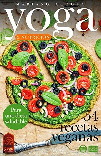 Amazon.com: YOGA & NUTRICIÓN - 54 RECETAS VEGANAS: Para una ...