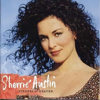 Sherrie austin streets of heaven mp3 album download.