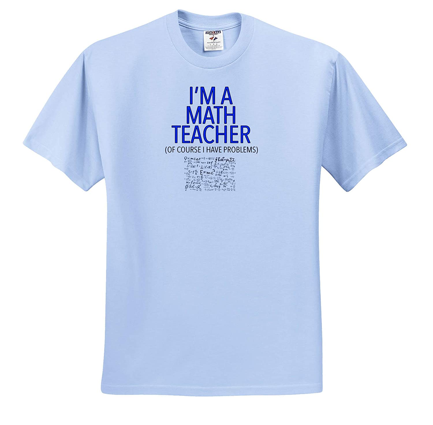 Adult T-Shirt XL 3dRose EvaDane Im A Math Teacher of Course I Have Problems Blue Funny Sayings ts/_310840