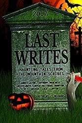 LAST WRITES: Haunting Tales from The Mountain Scribes