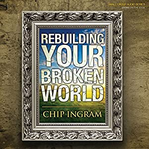 Rebuilding Your Broken World Lecture