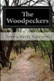 img - for The Woodpeckers by Fannie Hardy Eckstorm (2015-02-14) book / textbook / text book