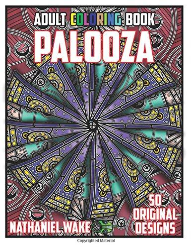 Read Online Adult Coloring Book Palooza: 50 Original Adult Coloring Assorted Designs (Adult Coloring Books) (Volume 3) pdf epub
