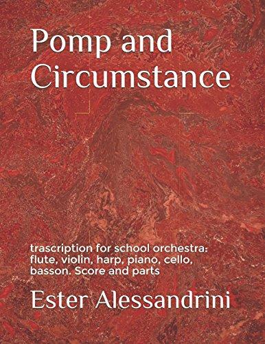 (Pomp and Circumstance: trascription for school orchestra: flute, violin, harp, piano, cello, basson. Score and parts (Italian Edition))