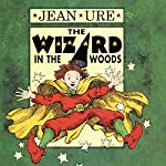 The Wizard in the Woods | Jean Ure