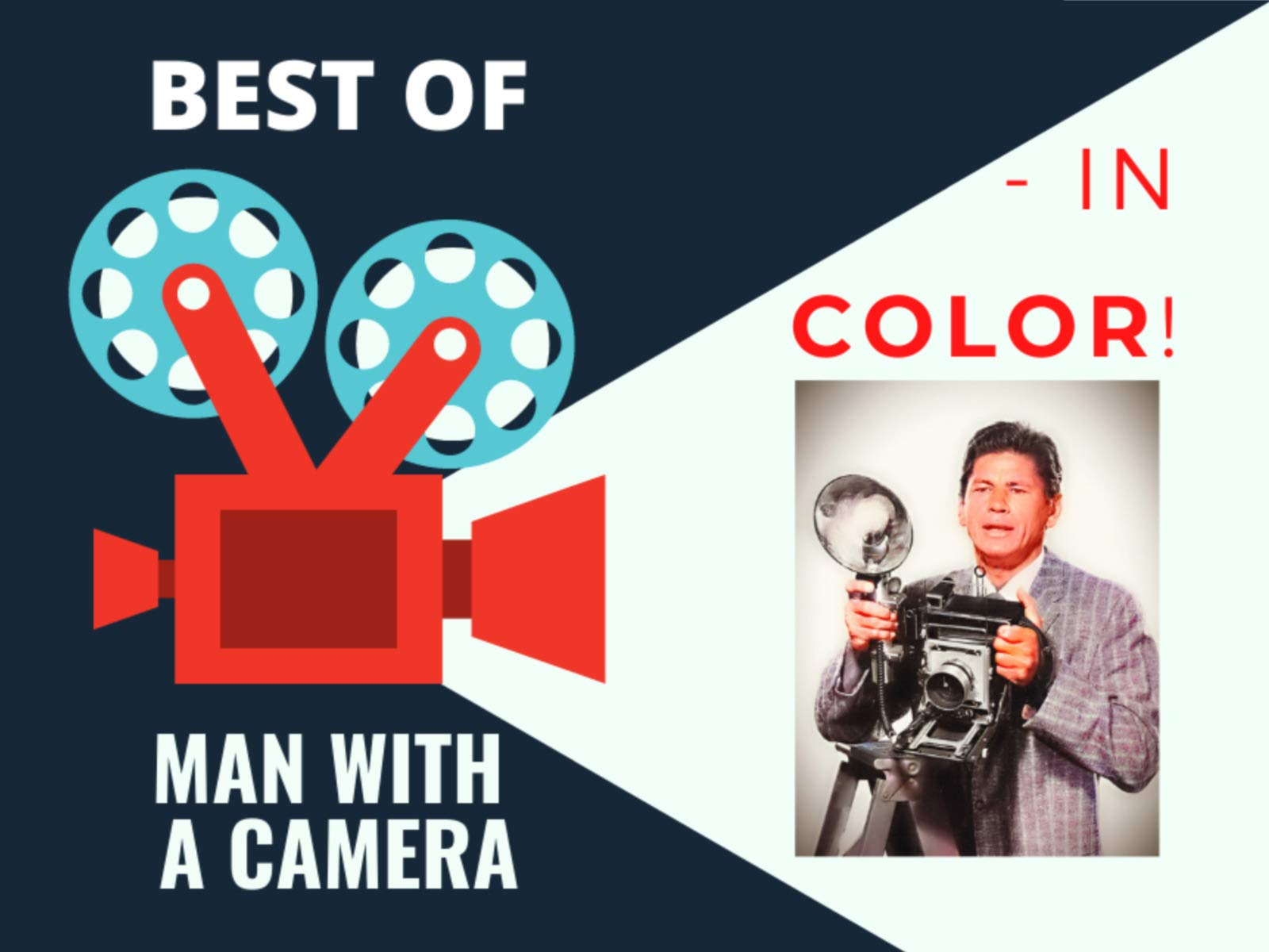 Best Of Man With A Camera - In Color! - Season 1