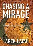 Chasing a Mirage, Tarek Fatah, 0470841168