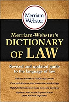 Merriam-Webster's Dictionary of Law, Revised & Updated! (c) 2016 by Merriam-Webster (2016-04-01)