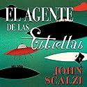El Agente de las Estrellas [Agent to the Stars] Audiobook by John Scalzi Narrated by Daniel Vargas