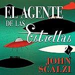 El Agente de las Estrellas [Agent to the Stars] | John Scalzi
