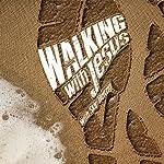 Walking with Jesus   Skip Heitzig