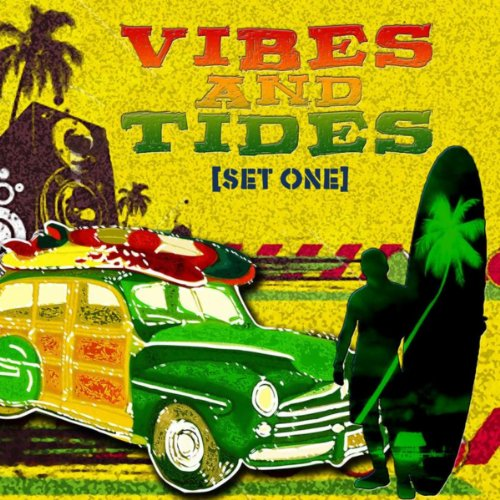 Vibes and Tides Set One