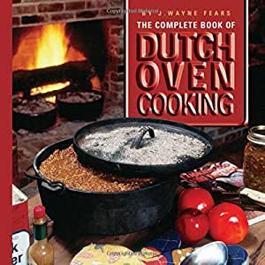 Amazon.com: The Complete Book of Dutch Oven Cooking