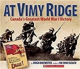 At Vimy Ridge: Canada's Greatest World War I Victory