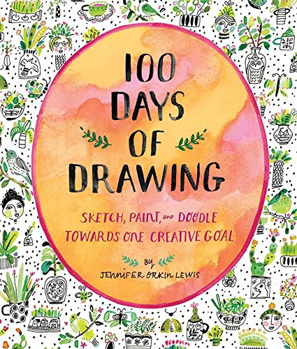 100 Day Activities (100 Days of Drawing (Guided Sketchbook): Sketch, Paint, and Doodle Towards One Creative)