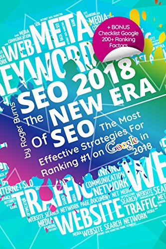 SEO 2018 - The New Era Of SEO: The Most Effective Strategies For Ranking #1 on Google in 2018 + BONUS (The New Era of Internet Marketing)