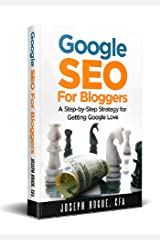 Google SEO for Bloggers: Easy Search Engine Optimization and Website Marketing for Google Love Kindle Edition
