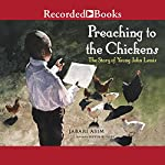 Preaching to the Chickens: The Story of Young John Lewis | Jabari Asim