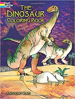 The Dinosaur Coloring Book Dover Nature Anthony Rao 9780486240220 Amazon Books