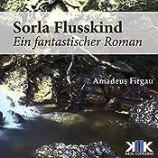Sorla Flusskind (Sorla 1) | Amadeus Firgau