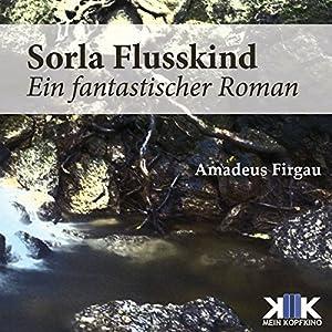 Sorla Flusskind (Sorla 1) Hörbuch