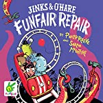 Jinks & O'Hair Funfair Repair | Sarah McIntyre,Philip Reeve