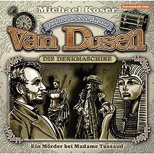 Ein Mörder bei Madame Tussaud (Professor van Dusen 9) Hörspiel