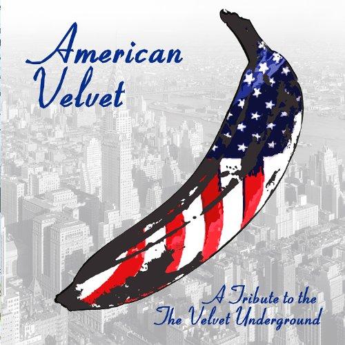 American Velvet: A Tribute to The Velvet Underground