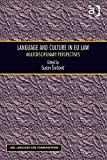 Language and Culture in Eu Law Multidisciplinary Perspectives, Sarcevic, Susan, 1472428978
