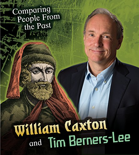 William Caxton and Tim Berners-Lee (Young Explorer: Comparing People from the Past)