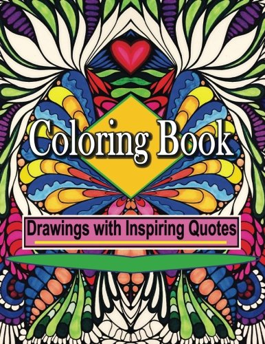Coloring Book Drawings with Inspiring Quotes: Create Art and Feel Happy