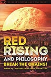 img - for Red Rising and Philosophy: Break the Chains! (Popular Culture and Philosophy) book / textbook / text book