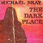 The Dark Place | Michael Bray