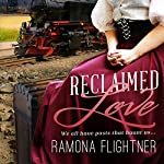 Reclaimed Love: Banished Saga, Book 2 | Ramona Flightner