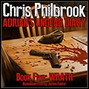 Wrath: Adrian's Undead Diary, Book 5 | Chris Philbrook