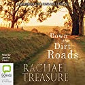 Down the Dirt Roads Audiobook by Rachael Treasure Narrated by Jennifer Vuletic