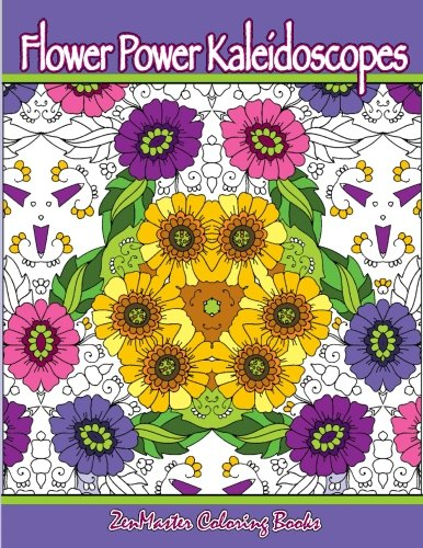 Flower Power Kaleidoscopes: Floral inspired kaleidoscope coloring designs for adults (Coloring for grownups) (Volume 24)
