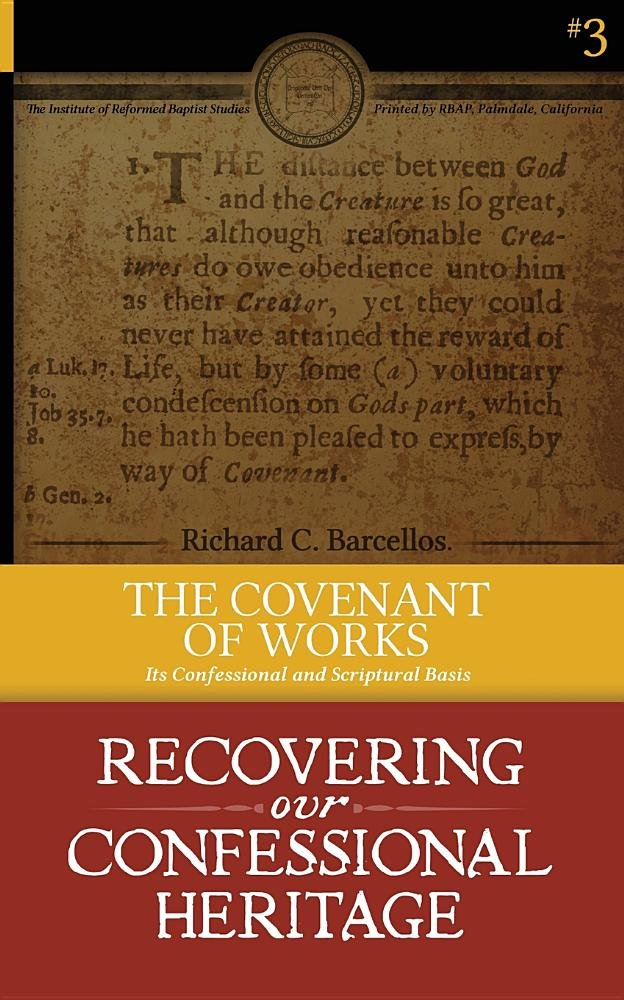 The Covenant of Works: Its Confessional and Scriptural Basis (Recovering Our Confessional Heritage) ebook