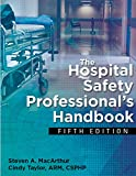 The Hospital Safety Professional's Handbook, Fifth Edition