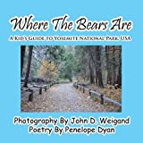img - for Where The Bears Are---A Kid's Guide To Yosemite National Park, USA book / textbook / text book