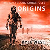 Origins: Wasteland Chronicles, Book 2 | Kyle West
