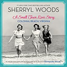 A Small Town Love Story: Colonial Beach, Virginia Audiobook by Sherryl Woods Narrated by Christina Traister