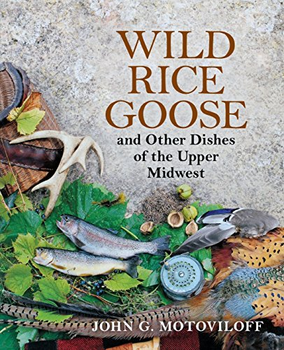 (Wild Rice Goose and Other Dishes of the Upper Midwest)
