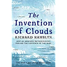 The Invention of Clouds: How an Amateur Meteorologist Forged the Language of the Skies
