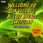 Welcome to Our Village, Please Invade Carefully: Series 1   Eddie Robson