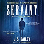 Servant: The Chronicles of Servitude, Book 1 | J. S. Bailey