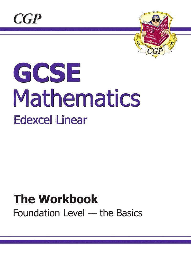 GCSE Maths Edexcel A Workbook - Foundation the Basics (A*-G Resits ...