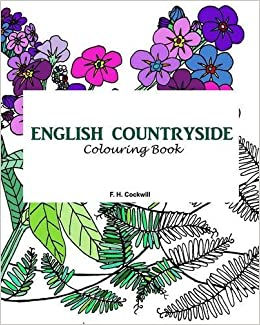 English Countryside Colouring Book Amazoncouk Fiona H Cockwill 9781364285104 Books