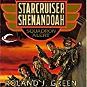 Squadron Alert: Starcruiser Shenandoah, Book 1 Audiobook by Roland J. Green Narrated by Traber Burns