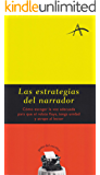 Las estrategias del narrador (Guías del escritor)
